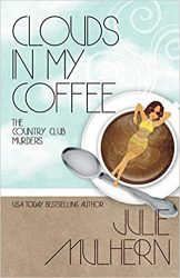 Clouds in My Coffee The Country Club Murders Books in Order