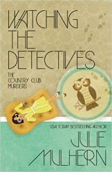 Watching the Detectives The Country Club Murders Books in Order