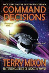 Command Decisions The Empire of Bones Saga Books in Order