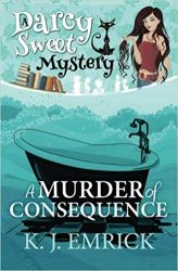 A Murder of Consequence Darcy Sweet Mysteries Books in Order