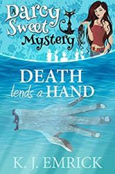 Death Lends a Hand Darcy Sweet Mystery Books in Order
