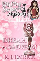 Dream a Little Dream Darcy Sweet Mystery Books in Order