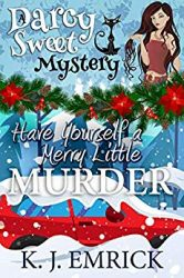 Have Yourself a Merry Little Murder Darcy Sweet Mystery Books in Order