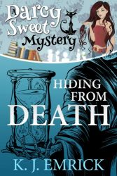 Hiding From Death Darcy Sweet Mysteries Books in Order