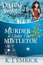 Murder Under the Mistletoe Darcy Sweet Mystery Books in Order