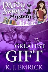 The Greatest Gift Darcy Sweet Mysteries Books in Order