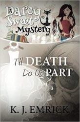 Til Death Do Us Part Darcy Sweet Mysteries Books in Order