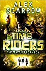 the Mayan Prophecy TimeRiders Books in Order