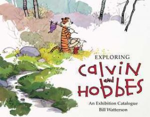 Exploring Calvin and Hobbes An Exhibition Catalogue Calvin and Hobbes Books in Order