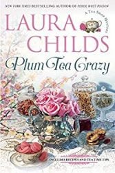 Plum Tea Crazy Laura Childs Tea Shop Mysteries in Order