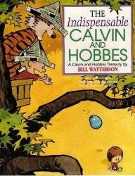 The Indispensable Calvin and Hobbes A Calvin and Hobbes Treasury Calvin and Hobbes Books in Order