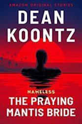 The Praying Mantis Bride Dean Koontz Nameless Books in Order