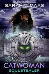 Catwoman Soulstealer by Sarah J Maas DC Icons Series Books in Order