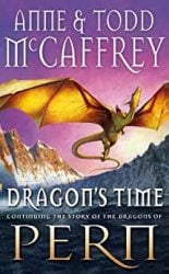 Dragon's Time (The Dragon Books) Dragonriders of Pern Reading Order