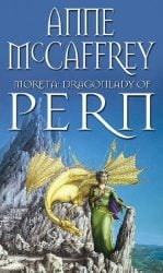 Moreta - Dragonlady Of Pern (The Dragon Books) Dragonriders of Pern Reading Order