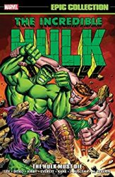 The Incredible Hulk Epic Collection Vol 2 The Hulk Must Die Hulk Reading Order