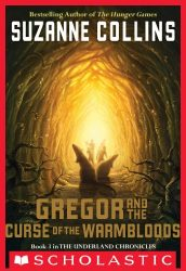 The Underland Chronicles #3 Gregor and the Curse of the Warmbloods Suzanne Collins Books in Order