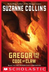 The Underland Chronicles #5 Gregor and the Code of Claw Suzanne Collins Books in Order
