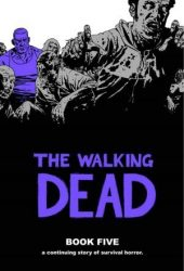 The Walking Dead by Robert Kirkman Reading Order Book Five