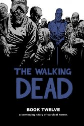 The Walking Dead by Robert Kirkman Reading Order Book Twelve
