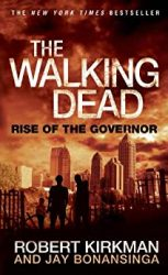 The Walking Dead by Robert Kirkman Reading Order Rise of the Governor