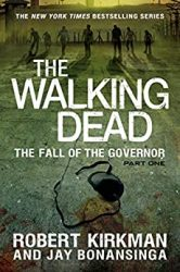 The Walking Dead by Robert Kirkman Reading Order The Fall of the Governor Part One
