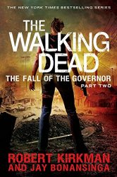 The Walking Dead by Robert Kirkman Reading Order The Fall of the Governor Part Two