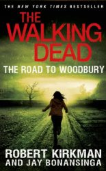 The Walking Dead by Robert Kirkman Reading Order The Road to Woodbury