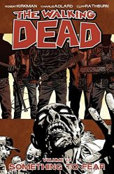 The Walking Dead by Robert Kirkman Reading Order Vol. 17 Something To Fear