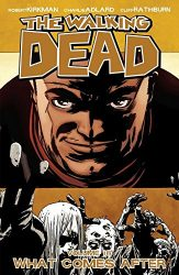 The Walking Dead by Robert Kirkman Reading Order Vol. 18 What Comes After