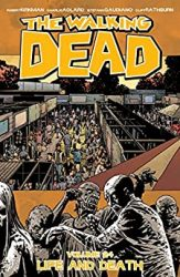The Walking Dead by Robert Kirkman Reading Order Vol. 24 Life and Death