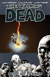The Walking Dead by Robert Kirkman Reading Order Vol. 9 Here We Remain