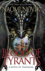 Blood of Tyrants Temeraire series books in order