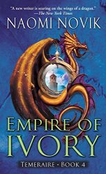 Empire of Ivory Temeraire series books in order
