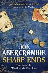 Sharp Ends Stories from the World of The First Law Books in Order