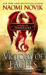Victory of Eagles Temeraire series books in order