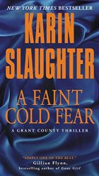 A Faint Cold Fear Karin Slaughter Grant County Book Series in Order