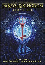 Drowned Wednesday Book 3 - Garth Nix The Keys to the Kingdom Series in Order