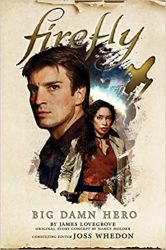 Firefly Big Damn Hero - Firefly Serenity Timeline or Chronological Reading Watch Order