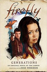 Firefly Generations - Firefly Serenity Timeline or Chronological ReadingWatch Order