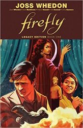 Firefly Legacy Edition Book One - Firefly Serenity Timeline or Chronological ReadingWatch Order
