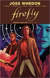Firefly Legacy Edition Book Two - Firefly Serenity Timeline or Chronological ReadingWatch Order