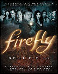 Firefly Still Flying - Firefly Serenity Timeline or Chronological ReadingWatch Order
