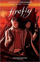 Firefly The Unification War Vol. 3 - Firefly Serenity Timeline or Chronological ReadingWatch Order