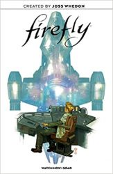 Firefly Watch How I Soar - Firefly Serenity Timeline or Chronological ReadingWatch Order