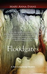 Floodgates Faye Longchamp Archaeological Mysteries Book Series in Order