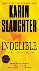 Indelible Karin Slaughter Grant County Book Series in Order