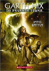 Into Battle Book 5 The Seventh Tower Books Series in Order