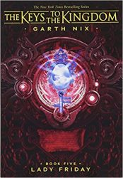Lady Friday Book 5 - Garth Nix The Keys to the Kingdom Series in Order