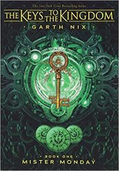 Mister Monday Book 1 - Garth Nix The Keys to the Kingdom Series in Order